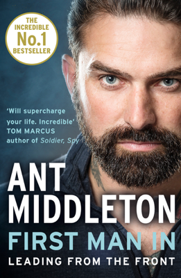 Ant Middleton - First Man In book