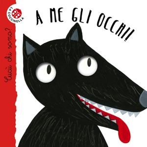 A me gli occhi! di Nicoletta Bertelle & Maria Loretta Giraldo Copertina del libro