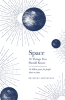 Rebecca Smethurst - Space: 10 Things You Should Know artwork