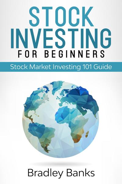 Stock Investing For Beginners: Stock Market Investing 101 Guide
