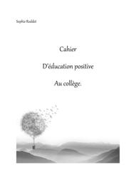 Cahier d'éducation positive au collège