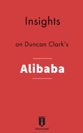 Insights On Duncan Clark S Alibaba The House That Jack Ma Built