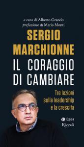 Sergio Marchionne. Il coraggio di cambiare Libro Cover