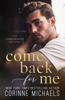 Come Back for Me - Corinne Michaels