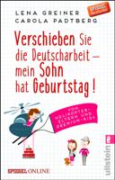Lena Greiner & Carola Padtberg - Verschieben Sie die Deutscharbeit - mein Sohn hat Geburtstag! artwork
