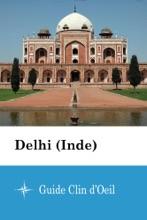 Delhi (Inde) - Guide Clin D'Oeil