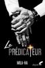 Le prédicateur (dark romance) - Mila Ha