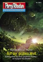 Michael Marcus Thurner - Perry Rhodan 3073: Auf der grünen Welt artwork
