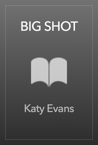Katy Evans - BIG SHOT
