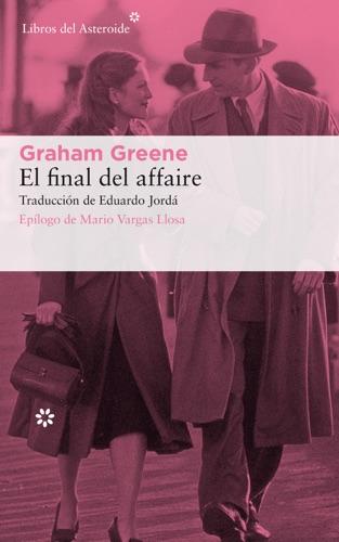 Graham Greene - El final del affaire