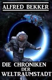 Download and Read Online Die Chroniken der Weltraumstadt