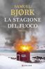 Samuel Bjørk - La stagione del fuoco artwork