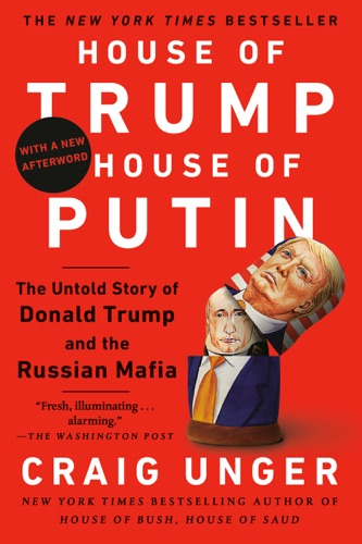 Craig Unger - House of Trump, House of Putin