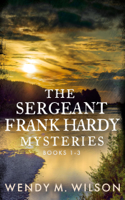 The Sergeant Frank Hardy Mysteries: Books 1-3