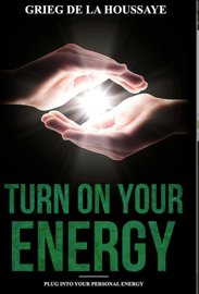 Turn On Your Energy: Taking Your Health and Well Being into Your Own Hands