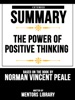 The Power Of Positive Thinking: Extended Summary Based On The Book By Norman Vincent Peale