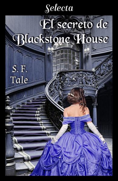 El secreto de Blackstone House por S. F. Tale