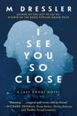 I See You So Close