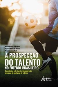 A prospecção do talento no futebol brasileiro: Book Cover