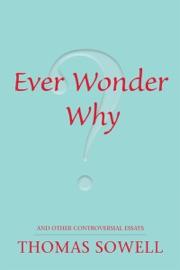 Ever Wonder Why