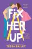 Tessa Bailey - Fix Her Up artwork