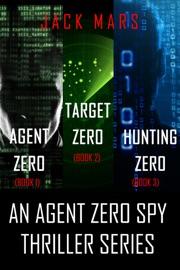 Agent Zero Spy Thriller Bundle: Agent Zero (#1), Target Zero (#2), and Hunting Zero (#3) PDF Download