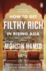 Mohsin Hamid - How to Get Filthy Rich In Rising Asia bild