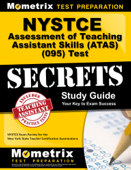 NYSTCE Assessment of Teaching Assistant Skills (ATAS) (095) Test Secrets Study Guide: