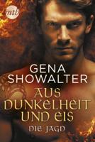Gena Showalter - Aus Dunkelheit und Eis - Die Jagd artwork