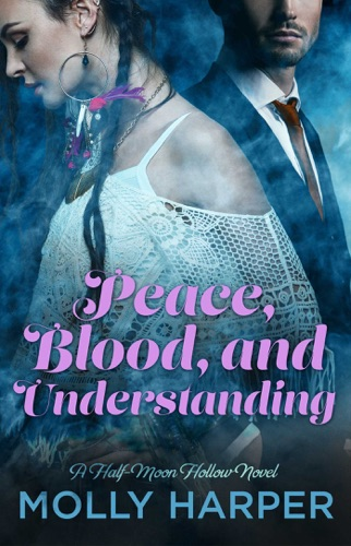 Molly Harper - Peace, Blood, and Understanding