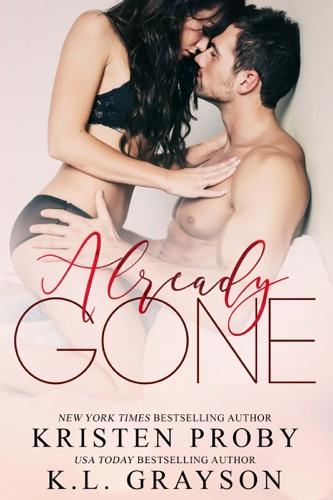Kristen Proby & K.L. Grayson - Already Gone