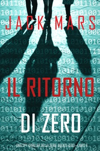 Il ritorno di Zero (Uno spy thriller della serie Agente Zero—Libro #6) Book Cover