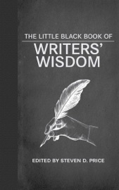 The Little Black Book Of Writers Wisdom