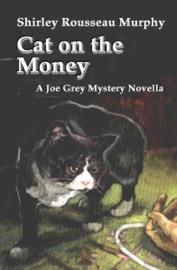Cat On The Money A Joe Grey Mystery Novella