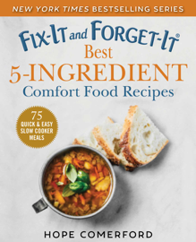 Fix-It and Forget-It Best 5-Ingredient Comfort Food Recipes