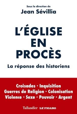L'Église en procès - Jean Sévillia