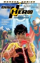 Dial H for Hero Vol. 1: Enter the Heroverse