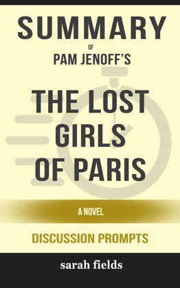 Summary of The Lost Girls of Paris: A Novel by Pam Jenoff (Discussion Prompts)
