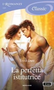La perfetta istitutrice (I Romanzi Classic) da Tessa Dare
