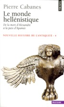 Monde hellénistique. . De la mort d'Alexandre à la paix d'Apamée 323-188 av. J.-C. (Le)