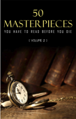 Download and Read Online 50 Masterpieces you have to read before you die vol: 2 (Kathartika™ Classics)