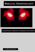 Biblical Demonology: A Scriptural Survey Of Demons And Spirits