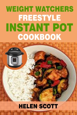 Weight Watchers Freestyle Instant Pot Cookbook