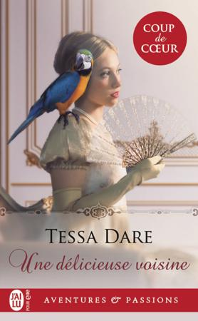 Une délicieuse voisine - Tessa Dare