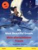 My Most Beautiful Dream – Mein Allerschönster Traum (English – German)
