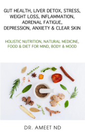 GUT HEALTH, LIVER DETOX, STRESS, WEIGHT LOSS, INFLAMMATION, ADRENAL FATIGUE, DEPRESSION, ANXIETY & CLEAR SKIN