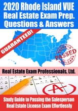 2020 Rhode Island VUE Real Estate Exam Prep Questions & Answers: Study Guide to Passing the Salesperson Real Estate License Exam Effortlessly