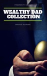 Wealthy Dad Classic Collection What The Rich Read About Money - That The Poor And Middle Class Do Not