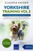 Yorkshire Training Vol 2 – Dog Training for your grown-up Yorkshire Terrier