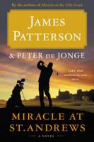 James Patterson & Peter de Jonge - Miracle at St. Andrews artwork